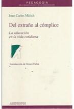 Papel DEL EXTRAÑO AL COMPLICE-LA EDUCACION EN LA VIDA COTIDIANA