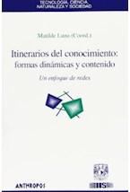 Papel ITINERARIOS DEL CONOCIMIENTO: FORMAS DINAMICAS Y CONTENIDO