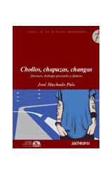 Papel CHOLLOS, CHAPUZAS, CHANGAS JOVENES, TRABAJO PRECARIO Y FUTUR
