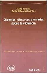 Papel SILENCIOS, DISCURSOS Y MIRADAS SOBRE LA VIOLENCIA