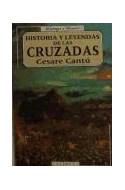 Papel HISTORIA Y LEYENDAS DE LAS CRUZADAS