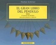 Papel GRAN LIBRO DEL PENDULO EL MANUAL DEL PENDULO PARA PRINCIPIANTES Y EXPERTOS (FENG SHUI Y RADIESTESIA)