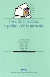 Papel Usos De La Historia Y Políticas De La Memoria