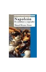 Papel Napoleón.  De ciudadano a emperador