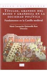 Papel Títulos, grandes del reino y grandeza en la sociedad política