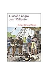 Papel El Osado Negro Juan Valiente