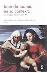 Papel Joan De Joanes En Su Contexto