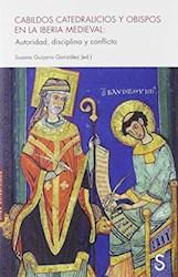 Papel Cabildos Catedralicios Y Obispos En La Iberia Medieval