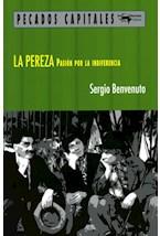 Papel PEREZA, LA. PASION POR LA INDIFERENCIA