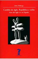 Papel CAMBIO DE SIGLO, REPUBLICA Y EXILIO