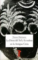 Libro La Diosa Del Sol Y La Realeza En La Antigua Creta