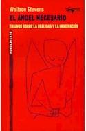 Papel ANGEL NECESARIO ENSAYOS SOBRE LA REALIDAD Y LA IMAGINACION (COLECCION PENSAMIENTO)