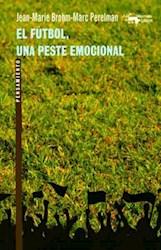 Libro El Futbol , Una Peste Emocional