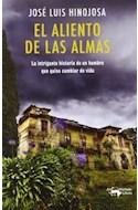 Papel ALIENTO DE LAS ALMAS LA INQUIETANTE HISTORIA DE UN HOMBRE QUE QUISO CAMBIAR DE VIDA (CARTONE)