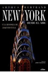 Papel NEW YORK DESDE EL AIRE UNA HISTORIA DE ARQUITECTURA (CARTONE)