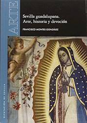 Papel Sevilla Guadalupana. Arte, Historia Y Devoción
