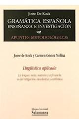 Papel Lingüística aplicada : la lengua: meta, materia y referencia en investigación
