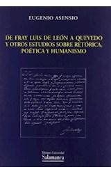 Papel De Fray Luis De León A Quevedo Y Otros Estudios Sobre Retórica, Poética Y Humanismo