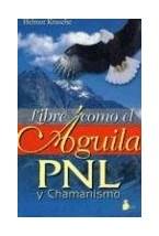 Papel LIBRE COMO EL AGUILA PNL Y CHAMANISMO