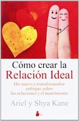 Libro Como Crear La Relacion Ideal
