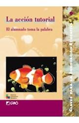 Papel ACCION TUTORIAL, LA (EL ALUMNADO TOMA LA PALABRA)