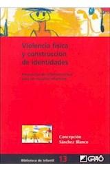 Papel VIOLENCIA FISICA Y CONSTRUCCION DE IDENTIDADES