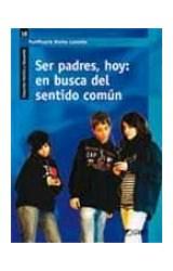 Papel SER PADRES, HOY: EN BUSCA DEL SENTIDO COMUN
