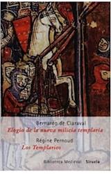 Papel ELOGIO DE LA NUEVA MILICIA TEMPLARIA / LOS TEMPLARIOS