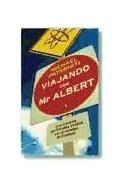 Papel VIAJANDO CON MR ALBERT UNA TRAVESIA POR ESTADOS UNIDOS EN EL CEREBRO DE EINSTEIN (CARTONE)