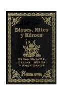 Papel DIOSES MITOS Y HEROES ESCANDINAVOS CELTAS IBEROS Y AMERICANOS (CARTONE/ATERCIOPELADO)