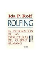 Papel ROLFING LA INTEGRACION DE LAS ESTRUCTURAS