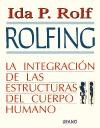 Papel Rolfing, La Integracion De Las Estructuras Del Cuerpo Humano