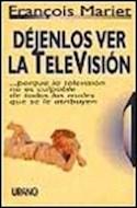 Papel DEJENLOS VER LA TELEVISION POR QUE LA TELEVISION NO ES CULPABLE DE TODOS LOS MALES QUE SE LE...