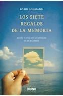 Papel SIETE REGALOS DE LA MEMORIA MEJORA TU VIDA CON LOS MENSAJES DE LOS RECUERDOS (CRECIMIENTO PERSONAL)