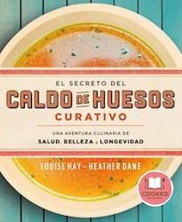Libro El Secreto Del Caldo De Huesos Curativo.