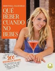 Libro Que Beber Cuando No Bebes