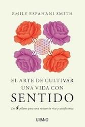 Libro El Arte De Cultivar Una Vida Con Sentido