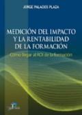 Libro Medicion Del Impacto Y La Rentabilidad De La Formacion