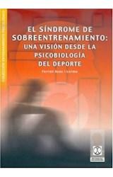 Papel SINDROME SOBREENTRENAMIENTO: UNA VISION DESDE LA PSICOBIOLOG