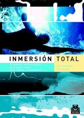 Papel Inmersion Total. Un Metodo Revolucionario Para Nadar Mejor,
