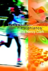 Libro La Guia De Nutricion Para Maratonianos De Nancy Clark