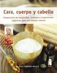 Libro Cara  Cuerpo Y Cabello  Preparacion De Mascarillas  Lociones Y Tratamientos