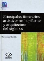 Papel Principales Itinerarios Artísticos En La Plástica Y La Arquitectura Del Siglo Xx.