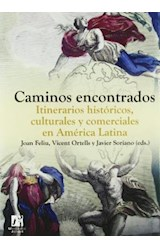 Papel CAMINOS ENCONTRADOS . ITINERARIOS HISTORICOS