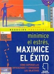 Libro Minimice El Estres  Maximice El Exito