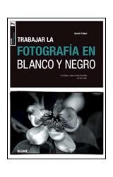 Papel TRABAJAR LA FOTOGRAFIA EN BLANCO Y NEGRO (FOTOGRAFIA 7)  (RUSTICO)