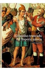 Papel EL DESTINO TRUNCADO DEL IMPERIO AZTECA