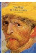 Papel VAN GOGH EL SOL EN LA MIRADA (BIBLIOTECA ILUSTRADA) (DE  SCUBRIR EL ARTE)