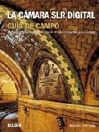Libro La Camara ( Slr ) Digital  Guia De Campo