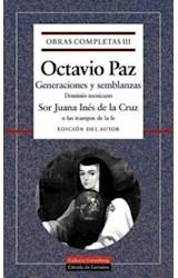 Papel OBRAS COMPLETAS III (PAZ OCTAVIO) GENERACIONES Y SEMBLANZAS / SOR JUANA INES DE LA CRUZ] (CARTONE)